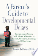 A Parent s Guide to Developmental Delays