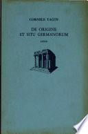 De Origine Et Situ Germanorum Liber