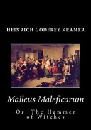 Malleus Maleficarum  Or  The Hammer of Witches
