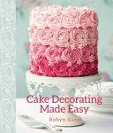 Cake Decorating Made Easy