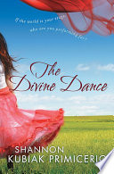 The Divine Dance by Shannon Kubiak Primicerio