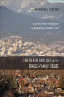 The Death and Life of the Single Family House
