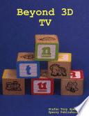 Beyond 3D TV