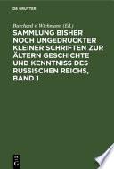 Sammlung bisher noch ungedruckter kleiner Schriften zur aelteren Geschichte und Kenntnis des russischen Reichs