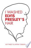 I Washed Elvis Presley s Hair