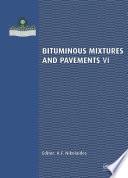 Bituminous Mixtures and Pavements VI