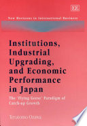 Institutions  Industrial Upgrading  and Economic Performance in Japan