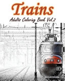 Trains   Adults Coloring Book Vol  2