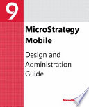 Mobile Design and Administration Guide for MicroStrategy 9  3
