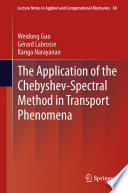 The Application of the Chebyshev Spectral Method in Transport Phenomena