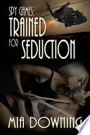 Spy Games  Trained For Seduction