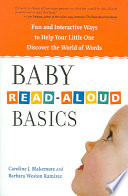 Baby Read-aloud Basics Fun and Interactive Ways to Help Your Little One Discover the World of Words