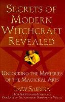 Secrets of Modern Witchcraft Revealed