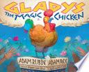 Gladys the Magic Chicken