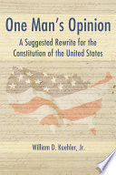 One Man s Opinion  A Suggested Rewrite for the Constitution of the United States