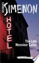 The Late Monsieur Gallet Georges Simenon S Devastating Tale Of Misfortune