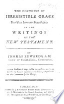 The Doctrine of Irresistible Grace Prov d to Have No Foundation on the Writings of the New Testament Book PDF