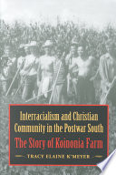 Interracialism and Christian Community in the Postwar South Thoughtful And Engaging Portrait Of