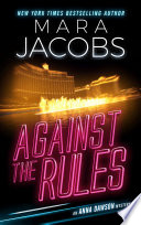 Against The Rules (Anna Dawson Book 3) Mara Jacobs Comes Book 3 In The