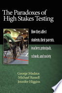 The Paradoxes of High Stakes Testing