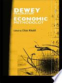 Dewey  Pragmatism and Economic Methodology