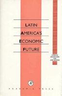 Latin America s Economic Future