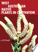 West Australian Native Plants In Cultivation : written about the subject, because this text is...