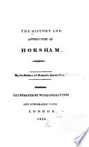 The History and Antiquities of Horsham