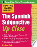 Practice Makes Perfect  The Spanish Subjunctive Up Close