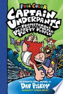 Captain Underpants And The Preposterous Plight Of The Purple Potty People Color Edition Captain Underpants 8