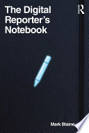 The Digital Reporter s Notebook
