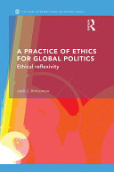A Practice of Ethics for Global Politics