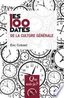 Les 100 Dates De La Culture G N Rale