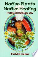 Native Plants, Native Healing