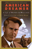 American Dreamer A Life Of Henry A Wallace