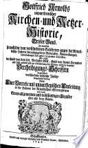 Unpartheyische Kirchen- und Ketzer-Historien