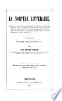 La Norvège littéraire. Catalogue systèmatique et raisonné de tous les ouvrages ... imprimés en Norvège, ou composés par des auteurs norvégiens au 19e siècle ... Précédé d'une introduction historique, etc