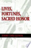 Lives  Fortunes  Sacred Honor