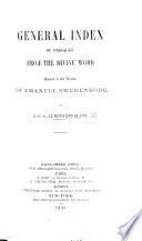 Index général des passages de la divine parole cités dans les écrits d'E. Swedenborg. (General index, etc.) Fr