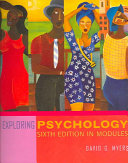 Exploring Psychology  Sixth Edition in Modules  Spiral