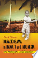 Barack Obama in Hawai   i and Indonesia  The Making of a Global President