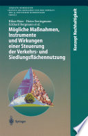 Mögliche Maßnahmen, Instrumente und Wirkungen einer Steuerung der Verkehrs- und Siedlungsflächennutzung