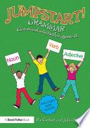 Jumpstart! Grammar : will jumpstart pupils' understanding of grammar in...