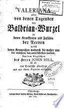 Valeriana oder von denen Tugenden der Baldrian-Wurzel in denen Krankheiten und Zufaellen der Nerven
