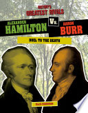 Alexander Hamilton vs. Aaron Burr But Rose To Great Stature In The