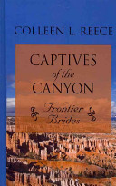 Captives of the Canyon by Colleen L. Reece
