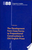 The Development from Case-forms to Prepositional Constructions in Old English Prose
