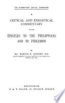 A Critical and Exegetical Commentary on the Epistles to the Philippians and to Philemon