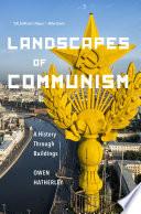 Landscapes of Communism