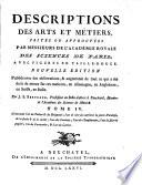 Descriptions des arts et m  tiers faites ou approuv  es par M  M  de l Acad  mie Royale des Sciences de Paris